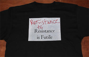 """Resistance to Resistance is Futile"" t-shirt"
