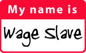 thumbnail pic of Hi, My Name is Wage Slave t-shirt